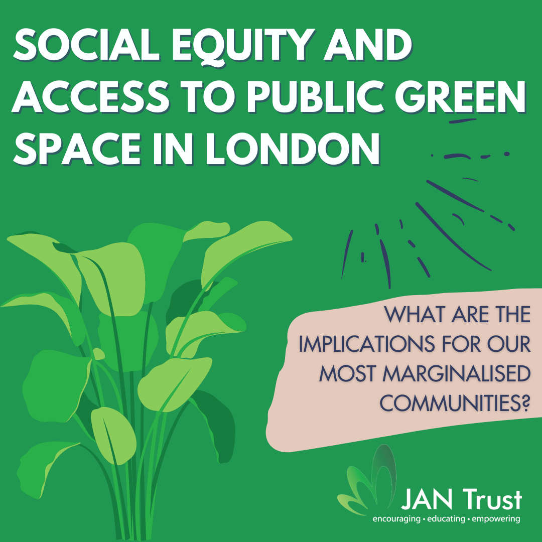 Social equity and access to public green space in London: What are the implications for our most marginalised communities?