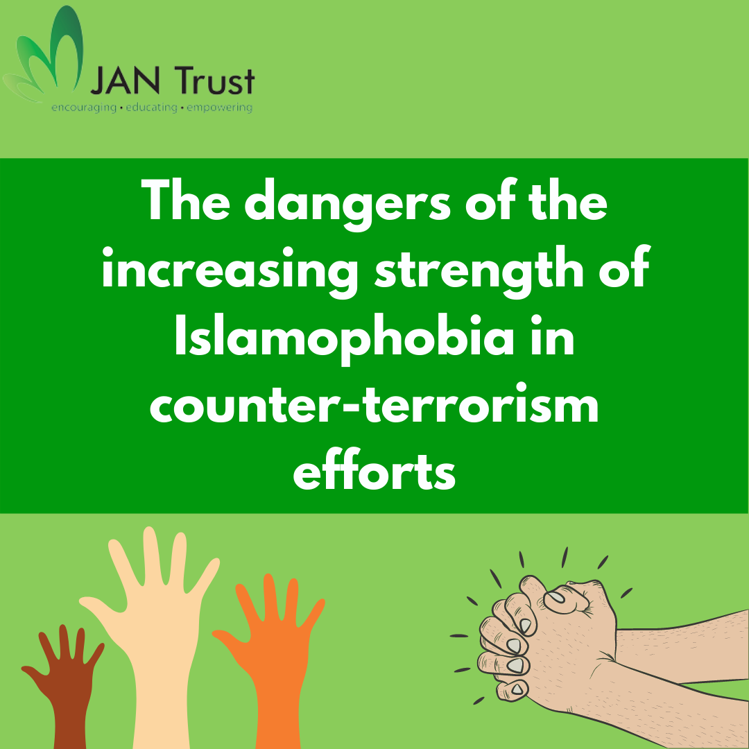 The dangers of the increasing strength of Islamophobia in counter-terrorism efforts