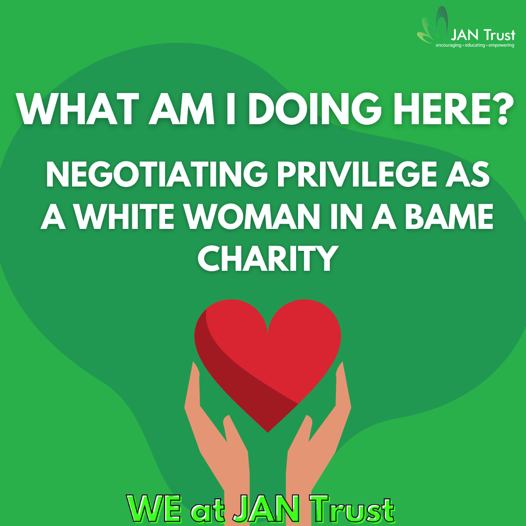 What am I doing here? Negotiating privilege as a White woman in a BAME charity