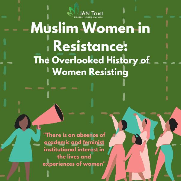Muslim Women in Resistance: The Overlooked History of Women Resisting